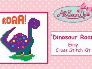 'Dinosaur ROAR!' cross stitch kit