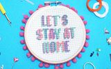 'LETS STAY AT HOME' Cross Stitch Kit